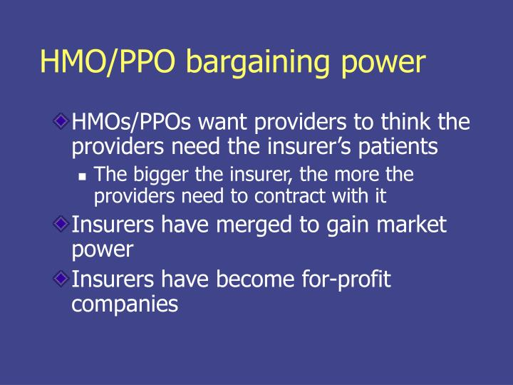 HMO/PPO bargaining power