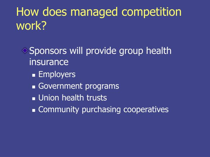 How does managed competition work?