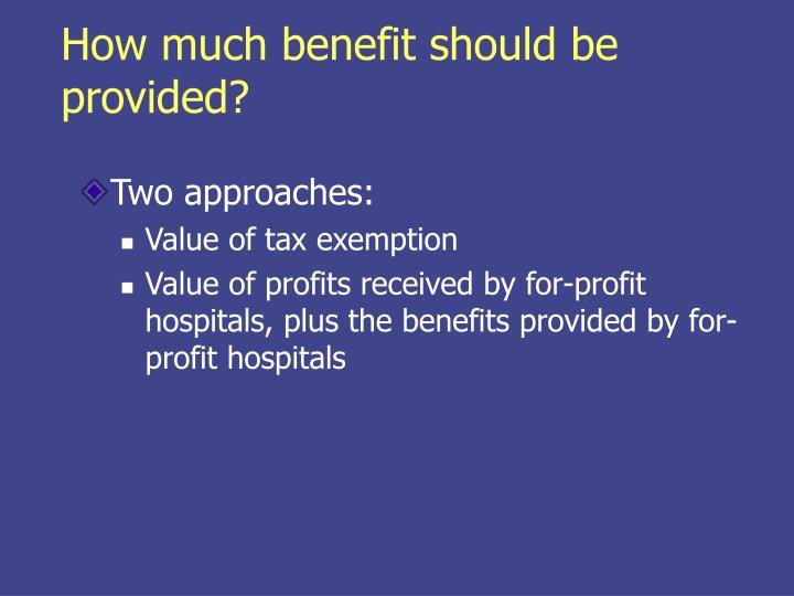 How much benefit should be provided?