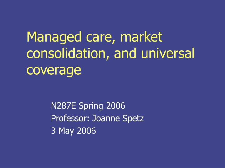 Managed care market consolidation and universal coverage