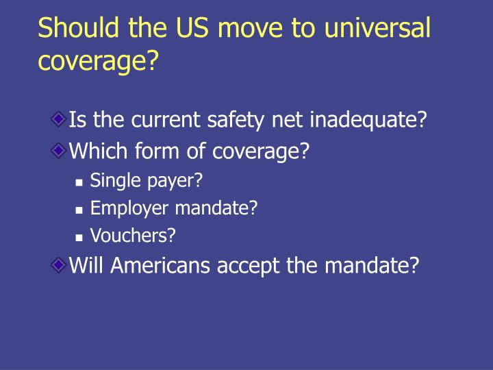 Should the US move to universal coverage?