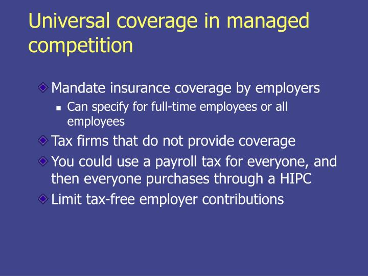 Universal coverage in managed competition