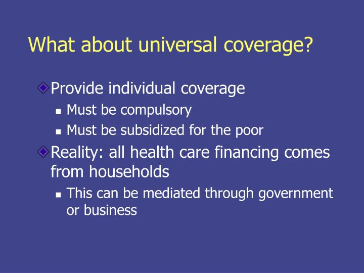 What about universal coverage?