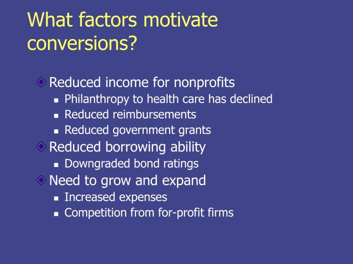 What factors motivate conversions?