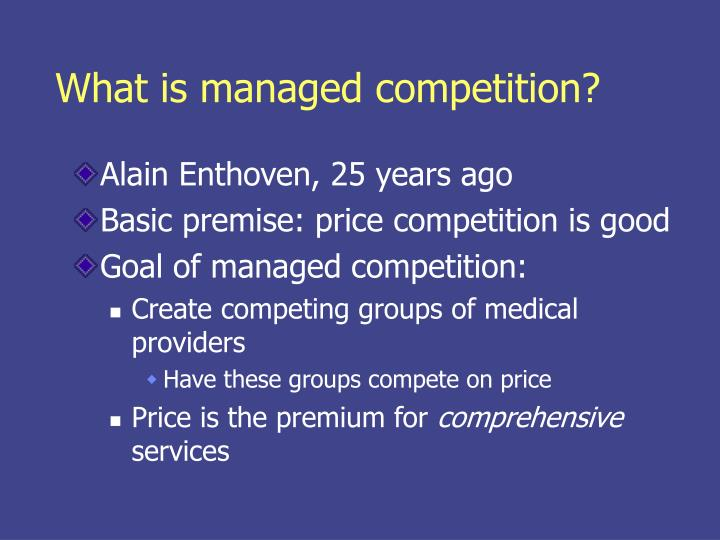 What is managed competition?