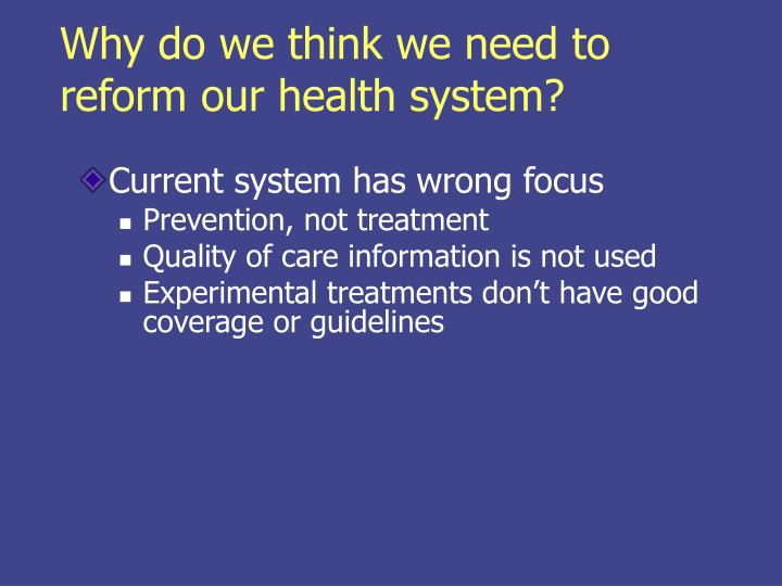 Why do we think we need to reform our health system?