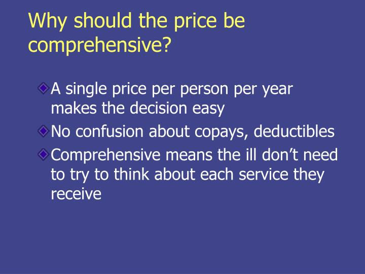 Why should the price be comprehensive?