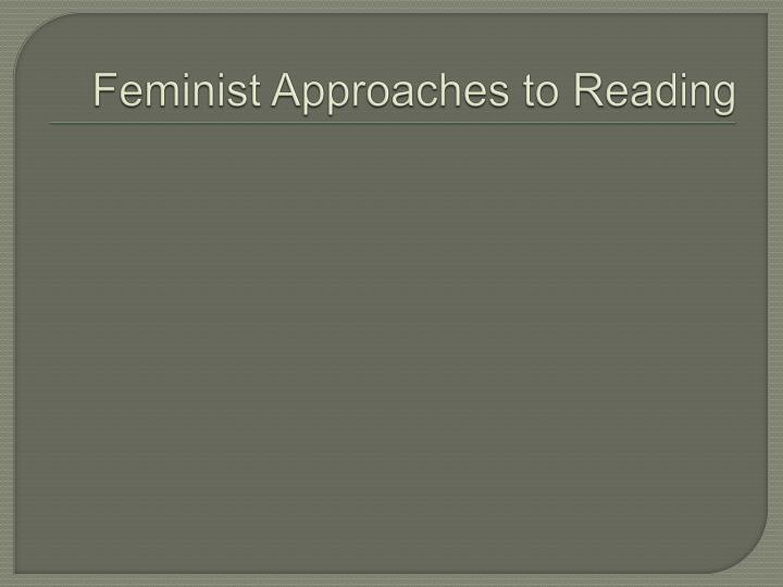 Feminist Approaches to Reading