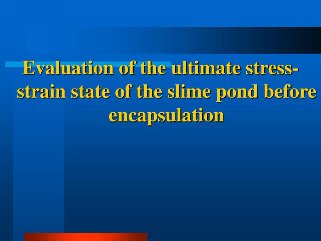 Evaluation of the ultimate stress-strain state of the slime pond before encapsulation
