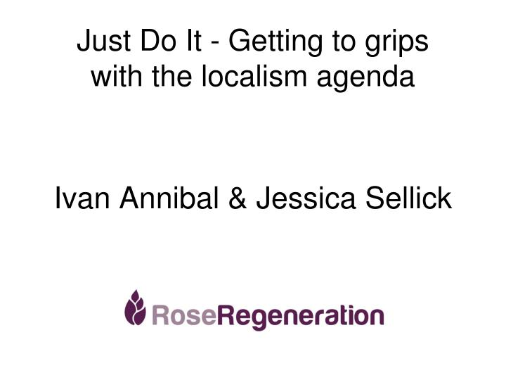 just do it getting to grips with the localism agenda n.