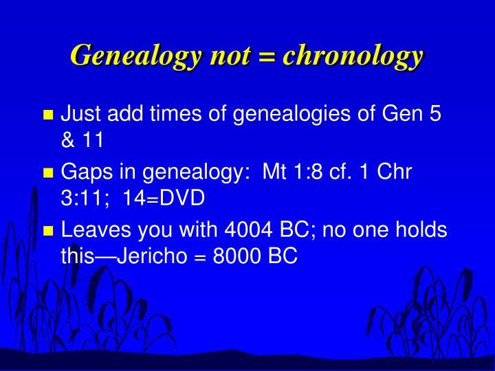 Genealogy not = chronology