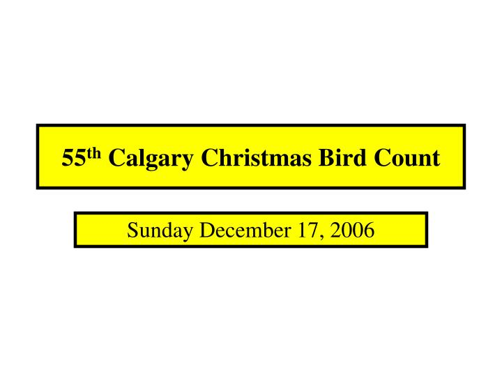 55 th calgary christmas bird count