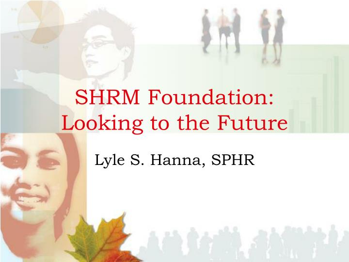 shrm foundation looking to the future n.