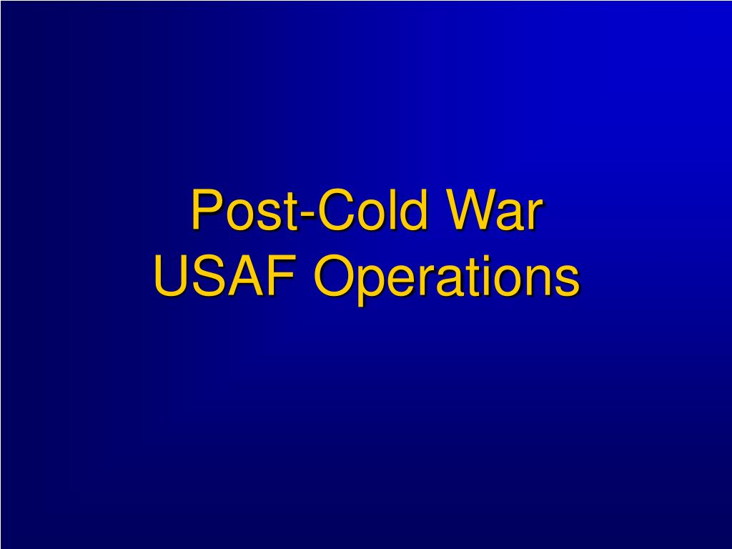 post cold war usaf operations l.