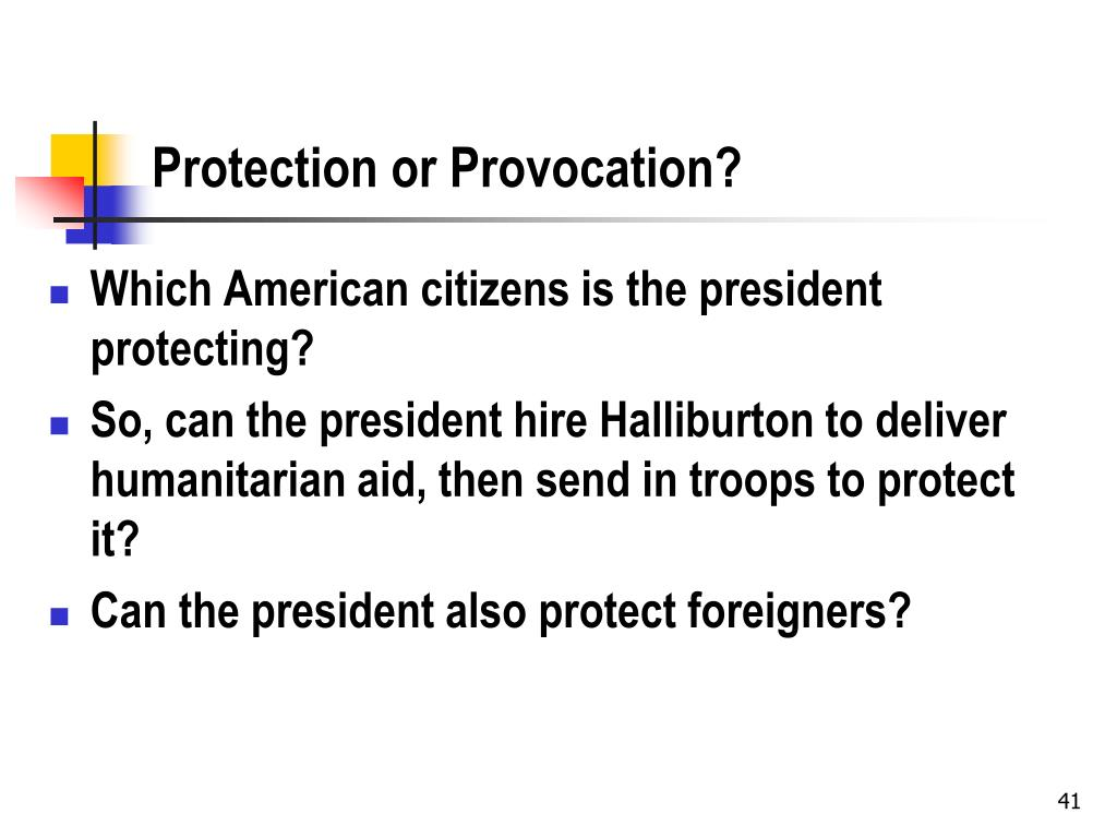 Protection or Provocation?