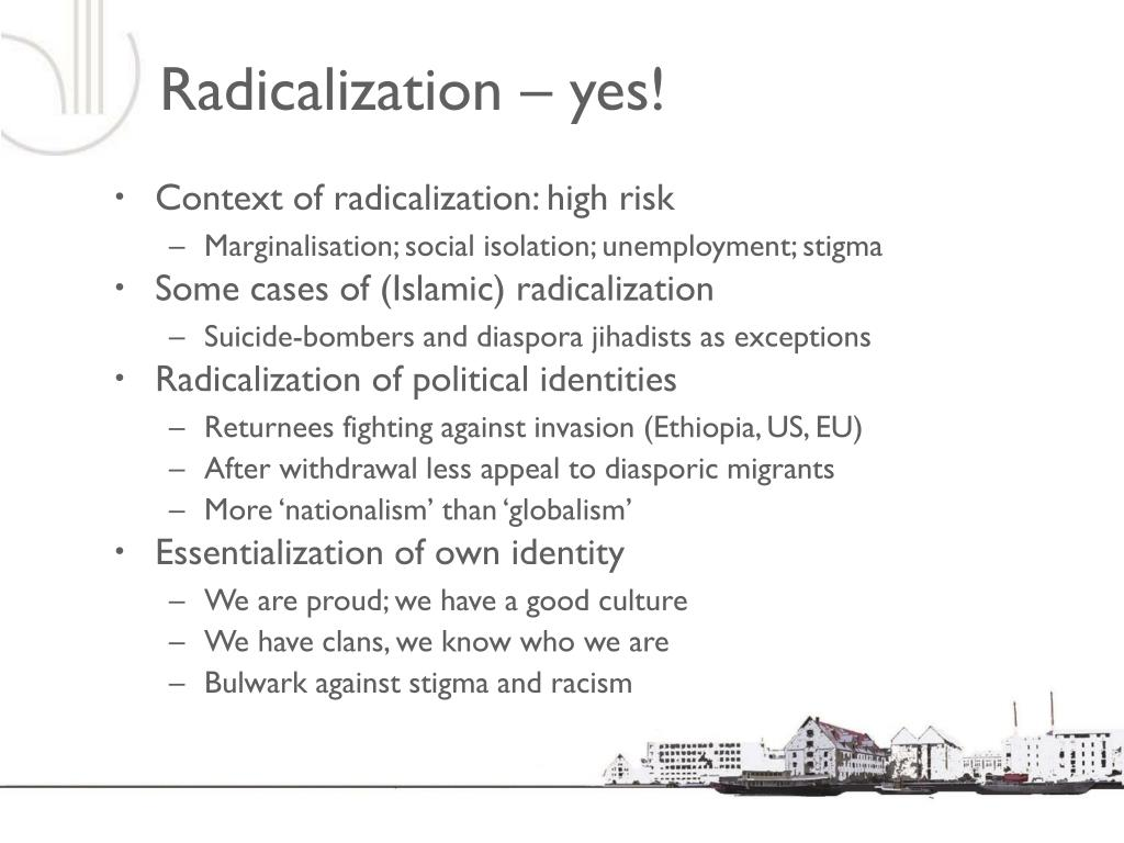 Radicalization – yes!