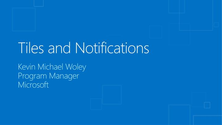 tiles and notifications n.
