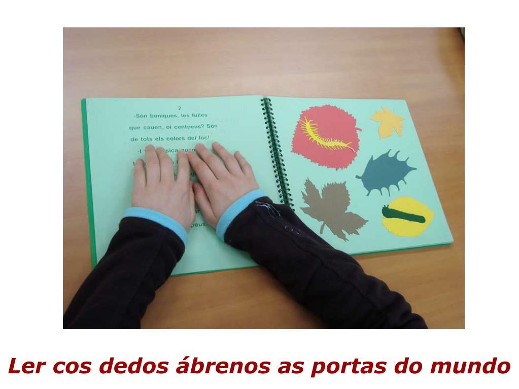 Ler cos dedos ábrenos as portas do mundo