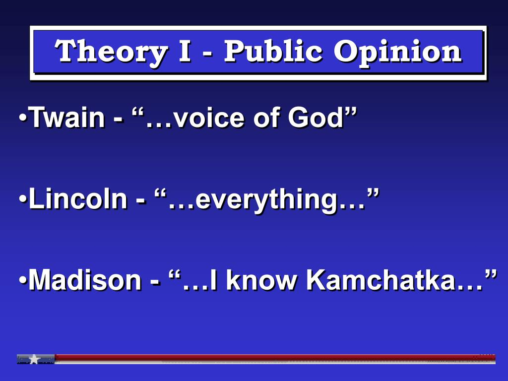 Theory I - Public Opinion
