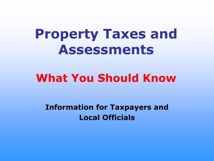 property taxes and assessments what you should know n.