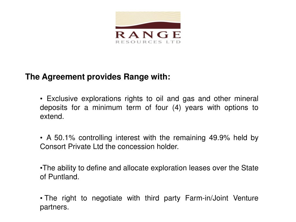 The Agreement provides Range with: