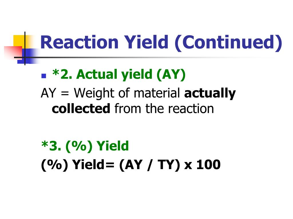 Reaction Yield (Continued)