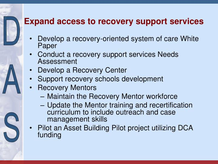 Expand access to recovery support services