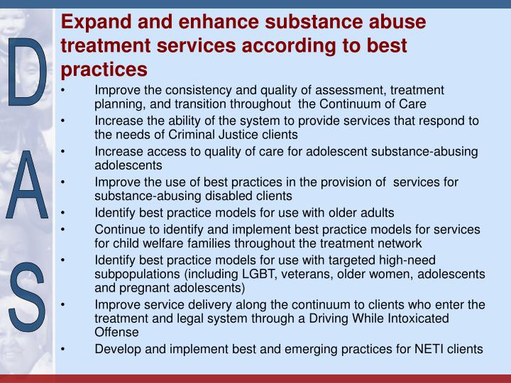 Expand and enhance substance abuse treatment services according to best practices