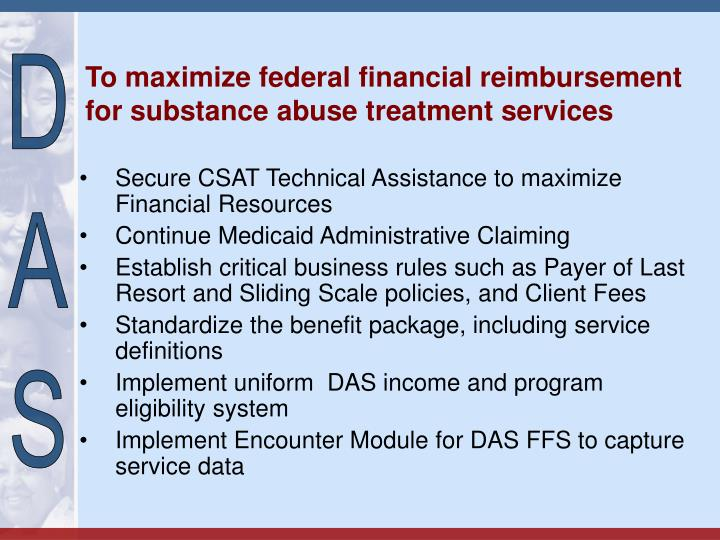 To maximize federal financial reimbursement for substance abuse treatment services