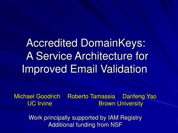 Accredited domainkeys a service architecture for improved email validation