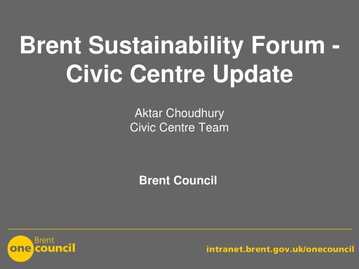 brent sustainability forum civic centre update n.