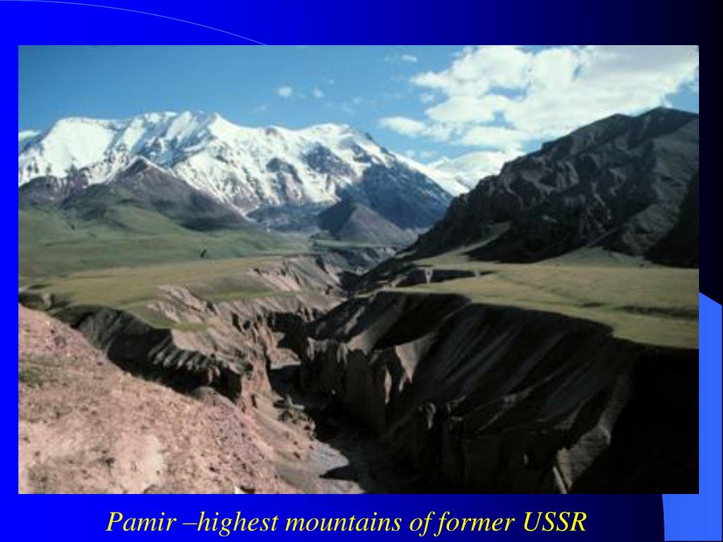 Pamir –highest mountains of former USSR