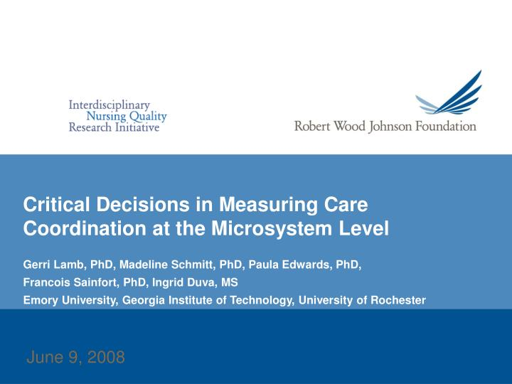 critical decisions in measuring care coordination at the microsystem level n.