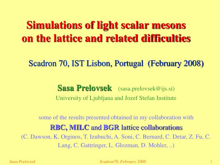 simulations of light scalar mesons on the lattice and related difficulties n.
