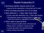 reptile husbandry iii