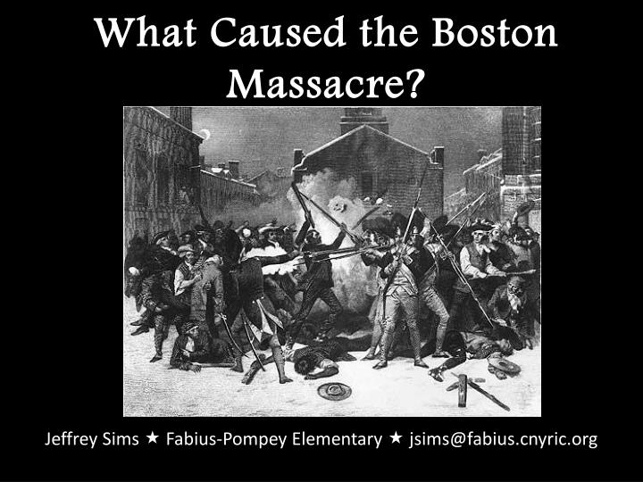 what caused the boston massacre n.