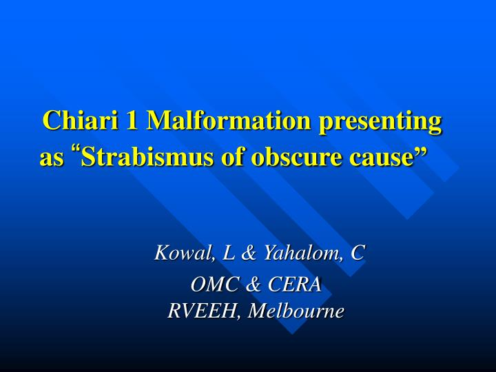 chiari 1 malformation presenting as strabismus of obscure cause n.