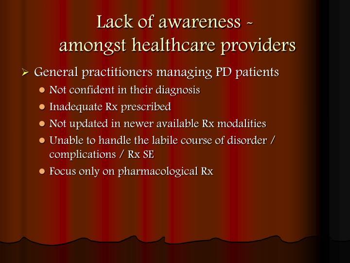 Lack of awareness -