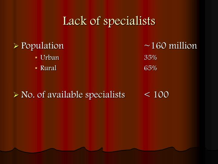 Lack of specialists