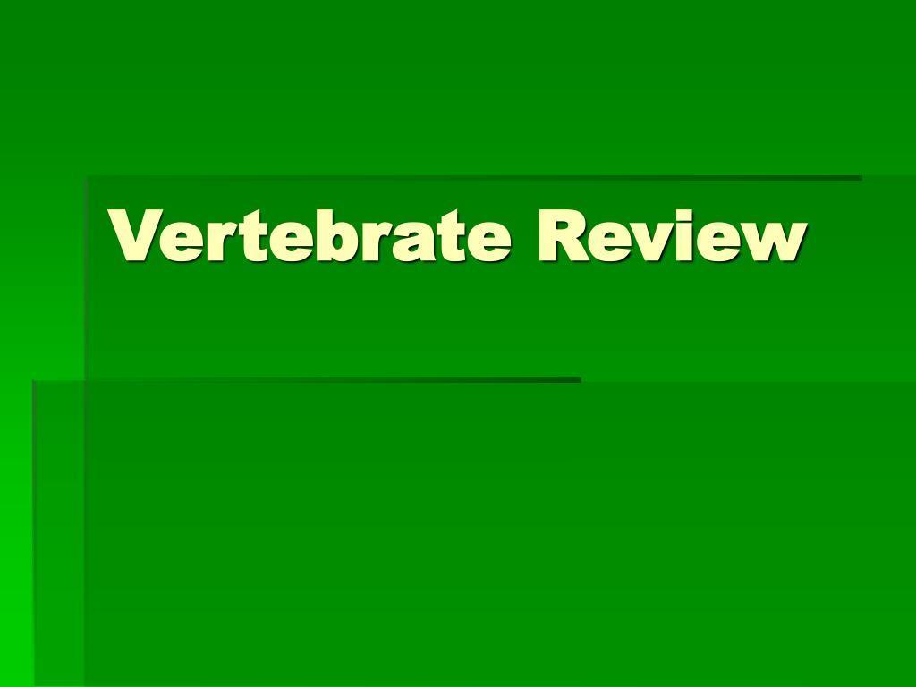 Vertebrate Review