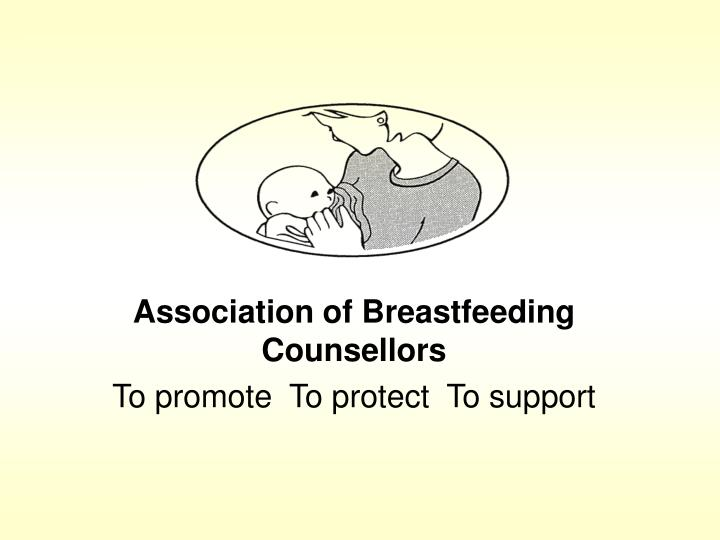 association of breastfeeding counsellors to promote to protect to support n.
