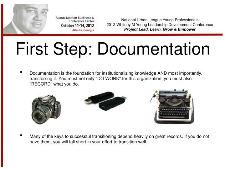 First Step: Documentation