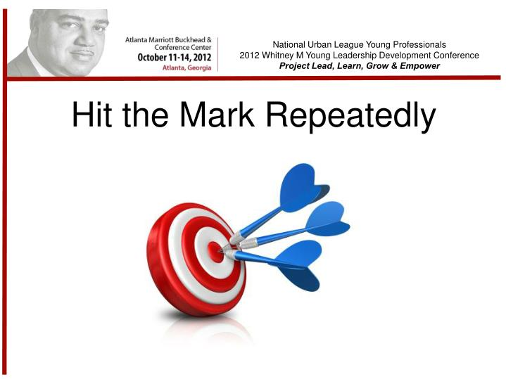 Hit the Mark Repeatedly