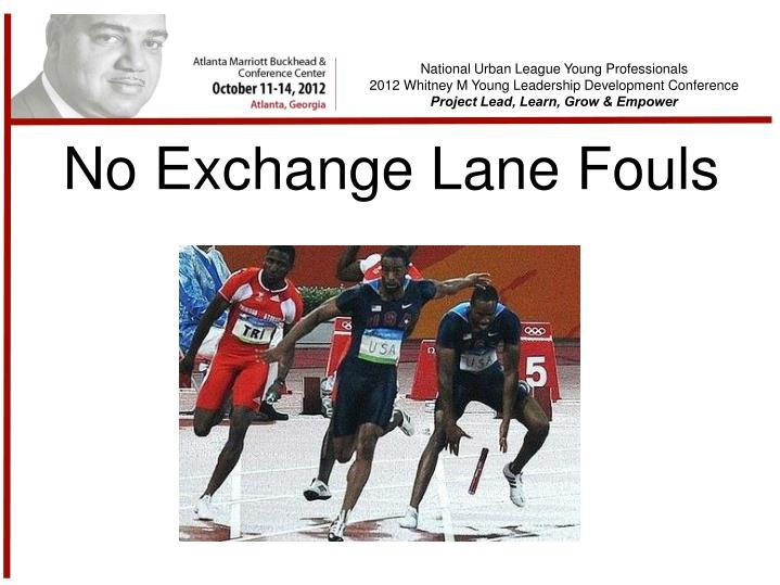 No Exchange Lane Fouls