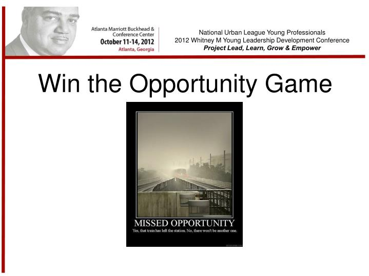 Win the Opportunity Game