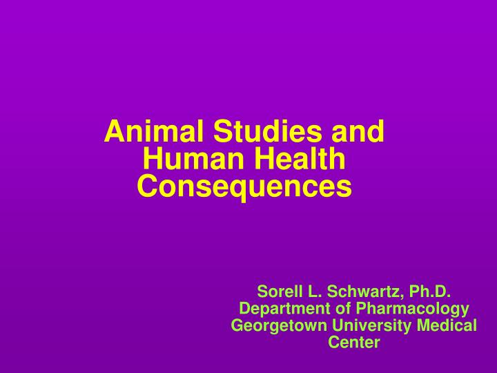 animal studies and human health consequences n.