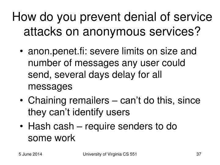 How do you prevent denial of service attacks on anonymous services?