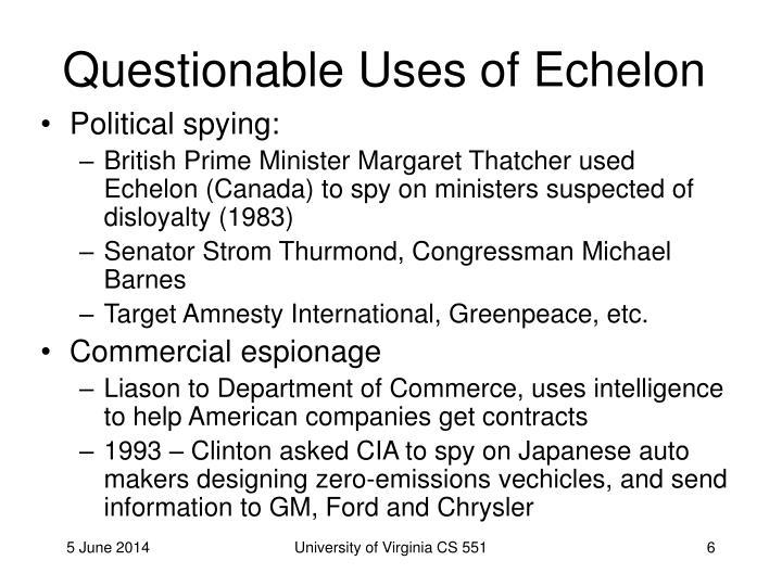 Questionable Uses of Echelon