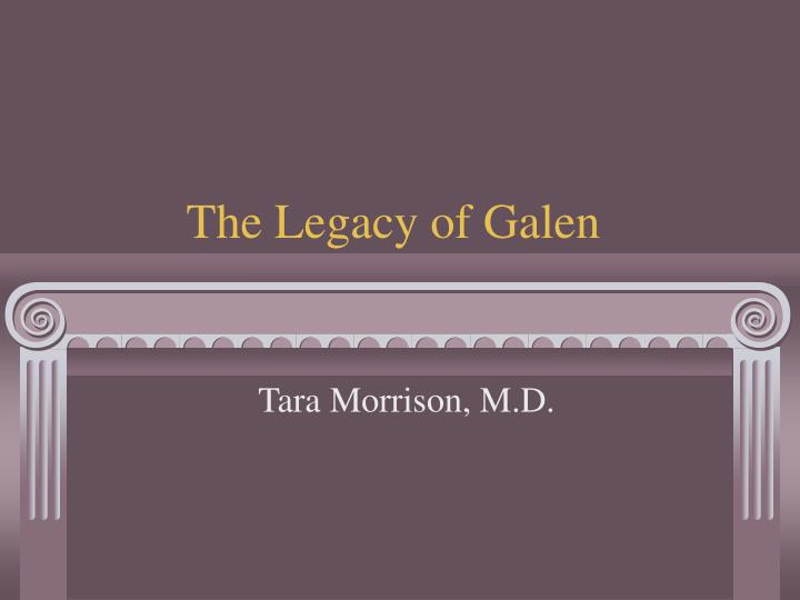 the legacy of galen