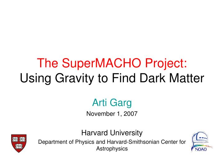 the supermacho project using gravity to find dark matter n.